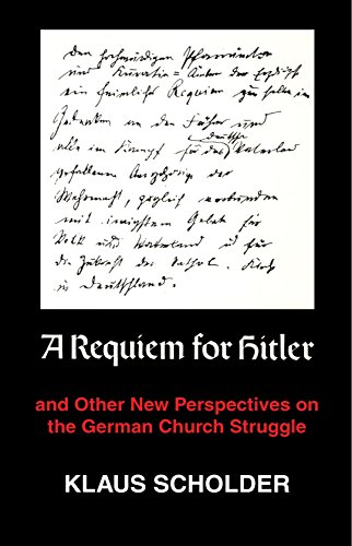A Requiem for Hitler: and Other new Perspectives on the German Church Struggle