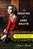 The Creation of Anne Boleyn, Susan Bordo, 0547328184