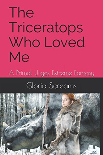 Read Online The Triceratops Who Loved Me: A Primal Urges Extreme Fantasy pdf