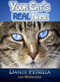 Your Cat's REAL Name