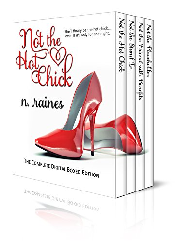The Not the Hot Chick Boxed Set: The Complete BBW New Adult Serial Romance by [Raines, N.]