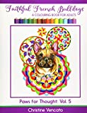 Faithful French Bulldogs: A Frenchie Dog Colouring