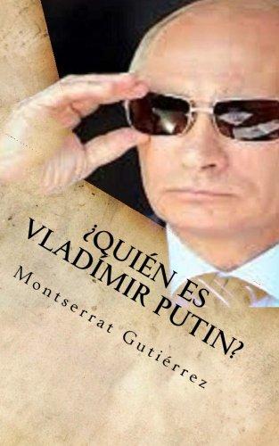 ¿QUIEN ES vLADIMIR PUTIN? (Spanish Edition) [Montserrat Gutierrez] (Tapa Blanda)
