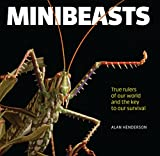 img - for Minibeasts: True rulers of our world and the key to our survival book / textbook / text book