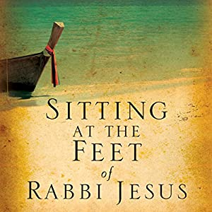 Sitting at the Feet of Rabbi Jesus Audiobook