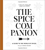 The Spice Companion: A Guide to the World of Spices