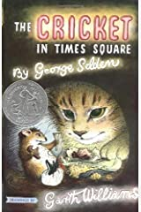 The Cricket in Times Square (Chester Cricket and His Friends) by Selden, George (1960) Hardcover Hardcover