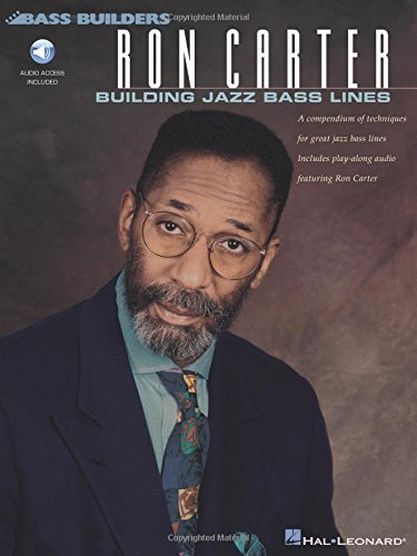Ron Carter: Building Jazz Bass Lines: A compendium of techniques for great jazz bass lines including  play-along CD featuring Ron Carter (Bass ()
