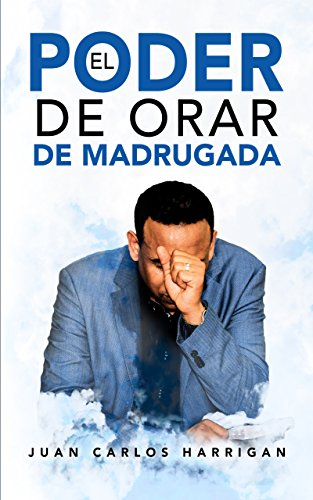 El poder de orar de madrugada (Spanish Edition) (Prayer For Favor With God And Man)