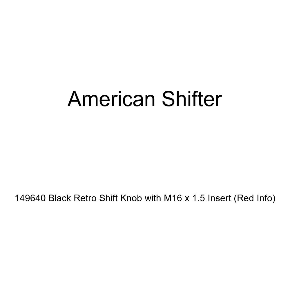 American Shifter 149640 Black Retro Shift Knob with M16 x 1.5 Insert Red Info