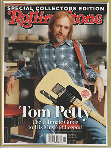 - TOM PETTY - The Ultimate Guide to His Music & Legend - Rolling Stone Special Collectors Edition.