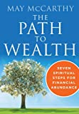 img - for The Path to Wealth: Seven Spiritual Steps to Financial Abundance book / textbook / text book