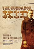 img - for The Sundance Kid: The Life of Harry Alonzo Longabaugh book / textbook / text book