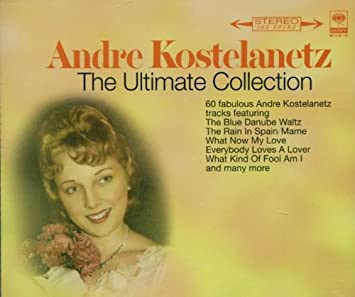 Andre Kostelanetz Ultimate Collection Amazon Com Music