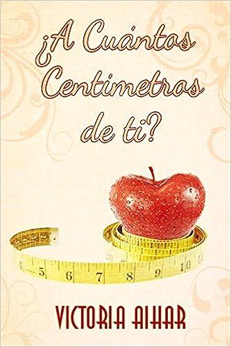 Portada del libro ¿A cuántos centímetros de ti?
