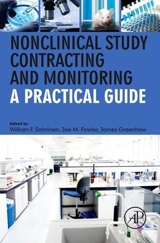 Nonclinical Study Contracting and Monitoring: A Practical Guide (Good Laboratory Practice For Nonclinical Laboratory Studies)