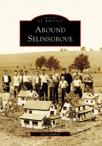Around Selinsgrove (Images of America: Pennsylvania)