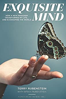 Exquisite Mind: How a new paradigm transformed my life ...