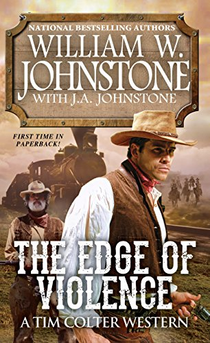 The Edge of Violence (A Tim Colter - William Johnstone