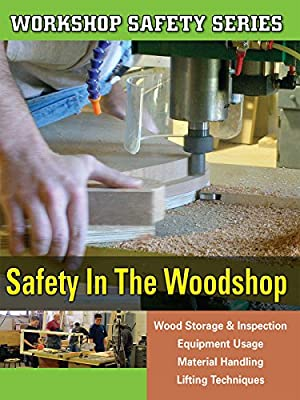 Workshop Safety: Safety In The Woodshop