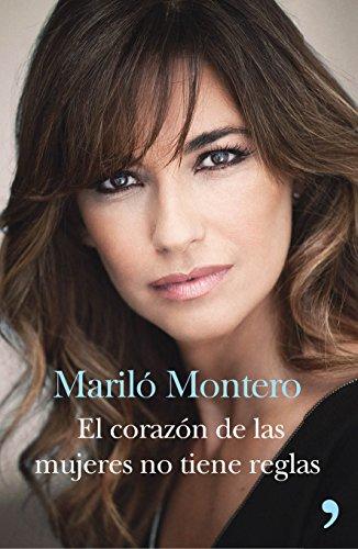 Descargar Libro El Corazón De Las Mujeres No Tiene Reglas Mariló Montero