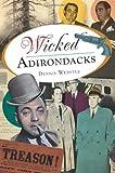 Wicked Adirondacks, Dennis Webster, 1609497171