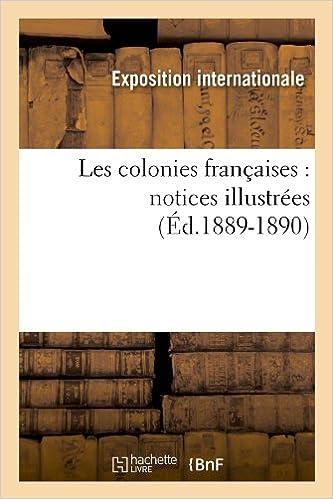 Les colonies françaises : notices illustrées (Éd.1889-1890) pdf