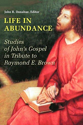 Life in Abundance: Studies of John's Gospel in Tribute to Raymond E. Brown, S.S.