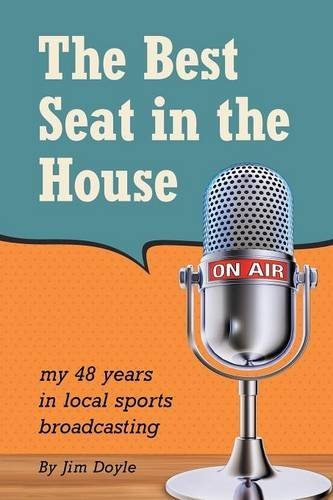 The Best Seat in the House: My 48 years in local sports broadcasting