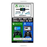 Xbox One or PS4 [PlayStation 4]: Which New Video Game Console Should You Buy? by Eric Michael  (Sep 27, 2013)