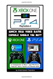 Consoles Ps4 Best Deals - Xbox One or Ps4, Playstation 4: Which New Video Game Console Should You Buy?