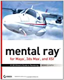 Mental Ray for Maya, 3ds Max and XSI, Boaz Livny, 0470008547