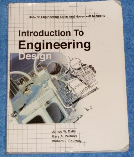 Introduction to Engineering Design: Book 9 - Engineering Skills and Hovercraft Missions