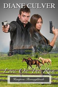 Love on the Run (Hampton Thoroughbreds Book 1) by [Culver, Diane]