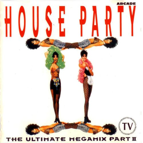 2 Unlimited - House Party - The Ultimate Megamix Part Ii - Zortam Music