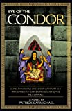 Eye of the Condor, Patrick Carmichael, 1426996381