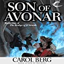 Son of Avonar: Bridge of D'Arnath, Book 1 Audiobook by Carol Berg Narrated by Angele Masters