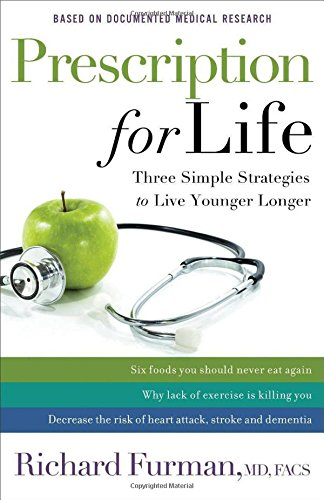 Read Online Prescription for Life: Three Simple Strategies to Live Younger Longer pdf