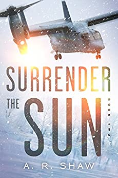 Sanctuary: A Post Apocalyptic Dystopian Thriller (Surrender the Sun Book 2) by [Shaw, A. R.]