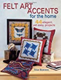 Felt Art Accents for the Home, Trice Boerens, 0873495314