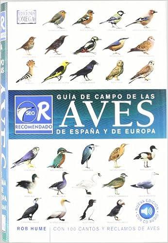 GUIA CAMPO AVES ESPAÑA Y EUROPA/ 3ª ED. (GUIAS DEL