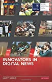 Innovators in Digital News (RISJ Challenges Series)