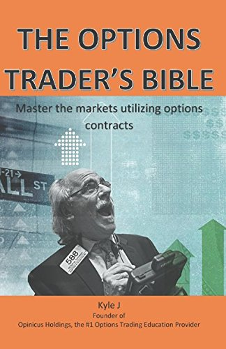 Download The Options Traders Bible: Master the Markets Utilizing Options Contracts PDF ePub book