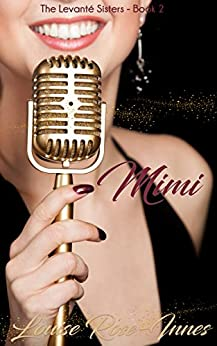Mimi (The Levanté Sisters Series  Book 2) by [Rose-Innes, Louise]