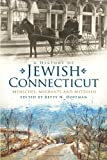 A History of Jewish Connecticut:: Mensches, Migrants and Mitzvahs (American Heritage)