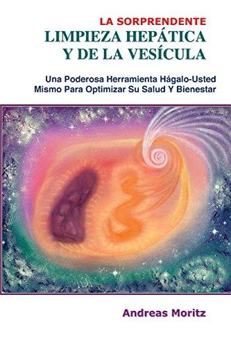 La Sorprendente Limpieza Hepatica y de La Vesicula (Spanish Edition) [Andreas H. Moritz] (Tapa Blanda)