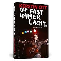 Kerstin Ott: Die fast immer lacht: Autobiografie