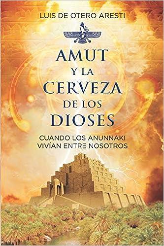 AMUT Y LA CERVEZA DE LOS DIOSES de LUIS DE OTERO ARESTI