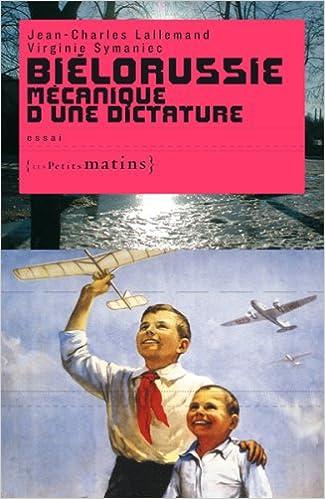 Livre Biélorussie : Mécanique d'une dictature pdf, epub ebook