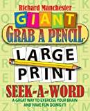 Giant Grab a Pencil® Large Print Seek-A-Word, Richard Manchester, 0884865576